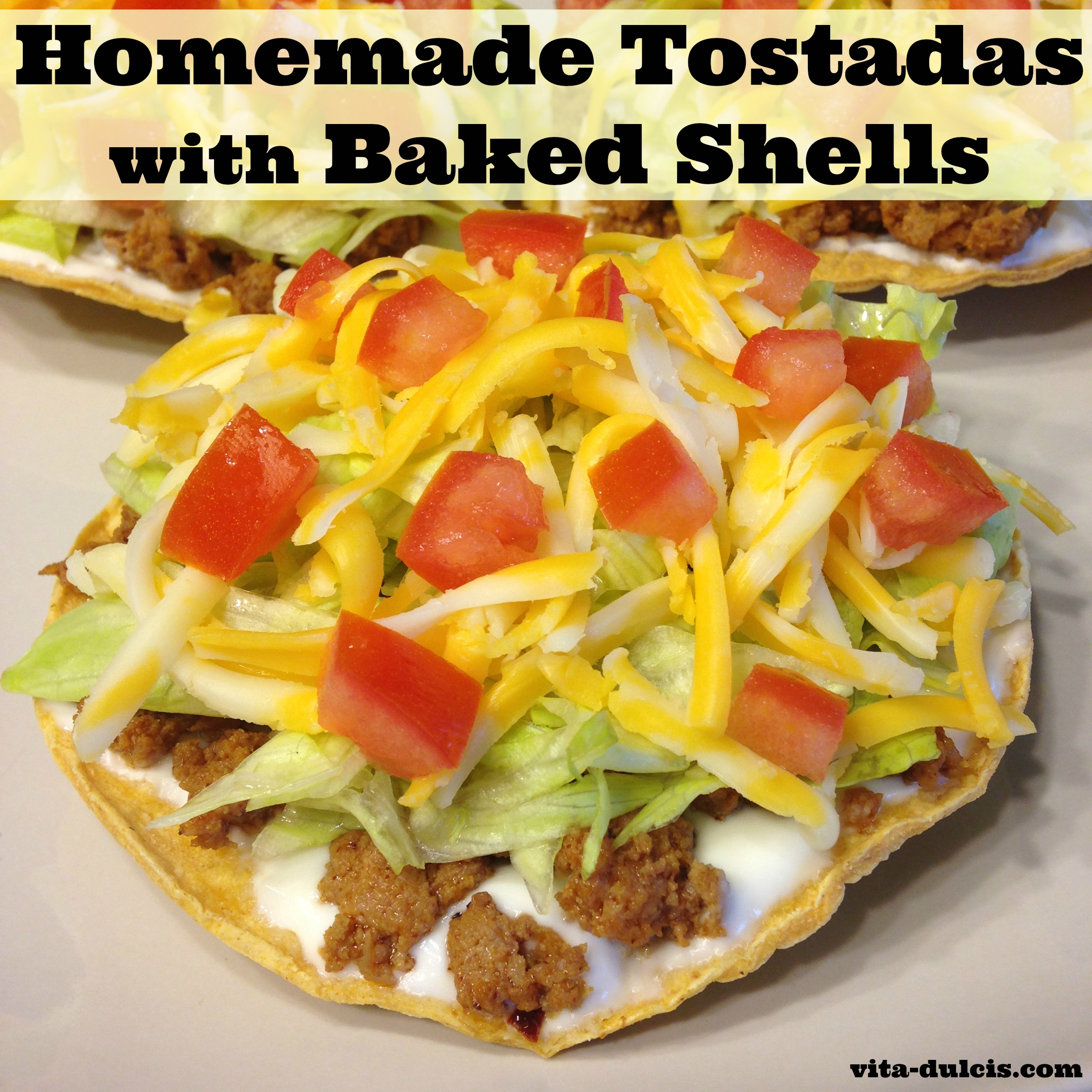 Homemade Tostadas with Baked Shells | Vita Dulcis