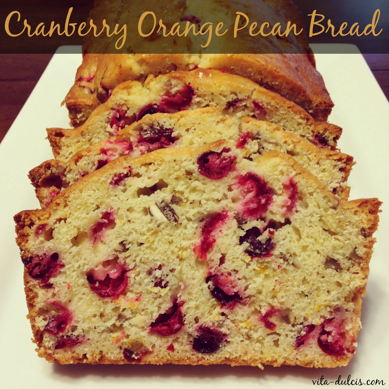 Cranberry Orange Pecan Bread | Vita Dulcis